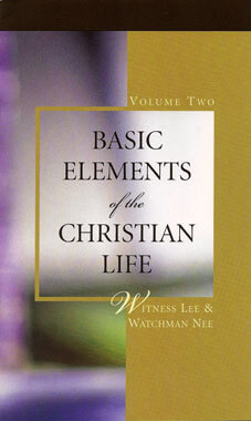 Basic Elements of the Christian Life, vol. 2 by Witness Lee & Watchman Nee