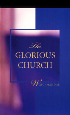 The Glorious Church by Watchman Nee
