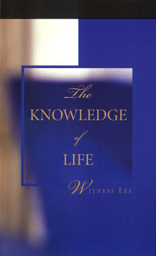 The Knowledge of Life by Witness Lee
